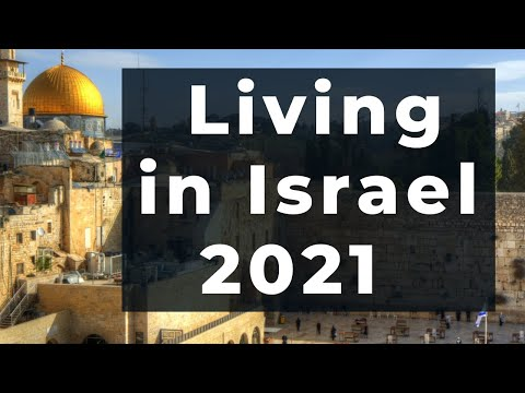 What Is It Like Living In Israel? January 2021 Update