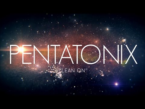 PENTATONIX - LEAN ON (LYRICS)