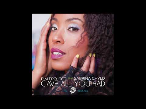 P.M Project Feat Sabrina Chyld - Gave All You Had (Aris Kokou's Soul Journey Mix)