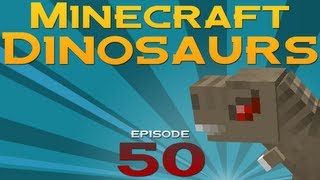 Minecraft Dinosaurs! - Episode 50 - Feelin
