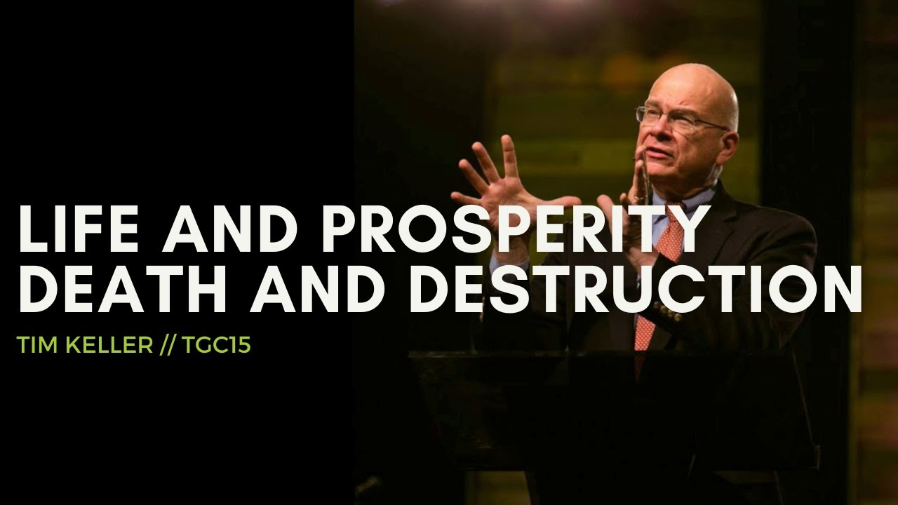 Tim Keller | Life and Prosperity, Death and Destruction | Deuteronomy 30