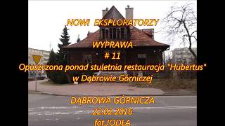 NOWI EKSPLORATORZY - 11. Opuszczona ponad stuletnia restauracja Hubertus.2016