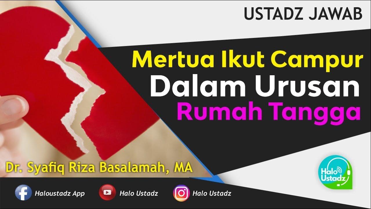 Mertua Ikut Campur Dalam Rumah Tangga Dr Syafiq Riza Basalamah Ma