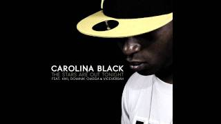 Carolina Black - The Stars Are Out Tonight ft. KiKi, Dominik Omega & VICEVERSAH