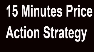 15 Minutes Price Action Strategy for Binary Options