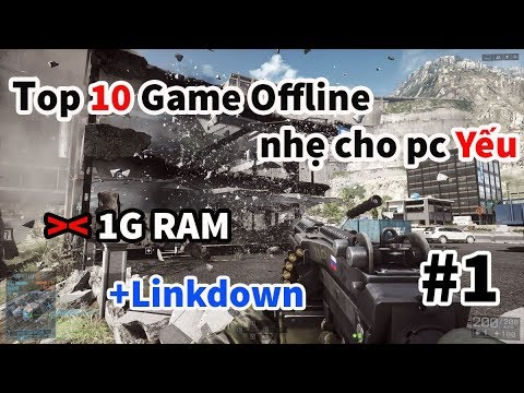 [PETER] TOP 10 Game Offline Max nhẹ cho PC yếu (1G RAM) – Linkdown New 2017 # 1