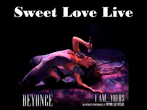 Beyoncé - Sweet Love Live