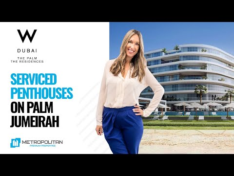 Luxurious Penthouses in W Residences Dubai, Palm Jumeirah
