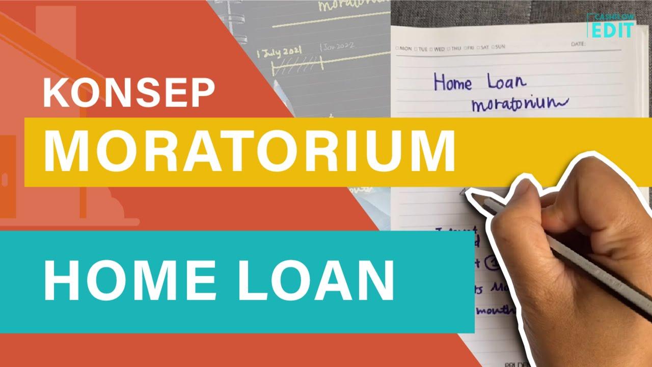 Konsep Moratorium Bagi Home Loan