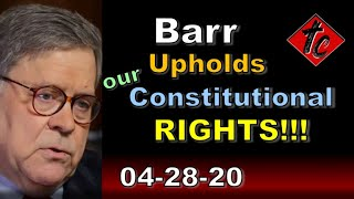 Barr Upholds Our Constitutional RIGHTS!!!