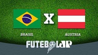 Brasil 3 x 0 Áustria - 10/06/18 - Brasileirão