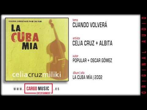 Cuándo Volverá - La Cuba Mía - Celia Cruz & Miliki feat. Various Artist [official audio]