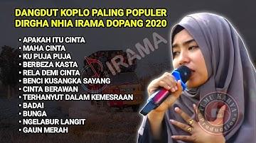 KUMPULAN DANGDUT KOPLO PALING HITS DIRGHA NIA IRAMA INDONESIA TERBARU 2020 | SID | KYLS
