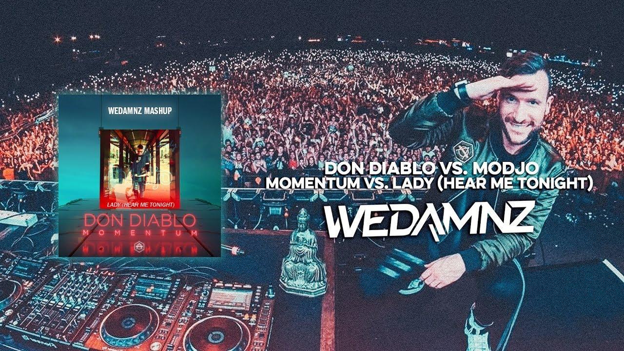Don Diablo vs  Modjo - Momentum vs  Lady Hear Me Tonight (WeDamnz Mashup)