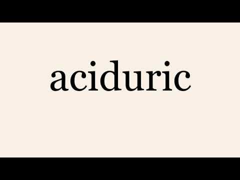 Aciduric