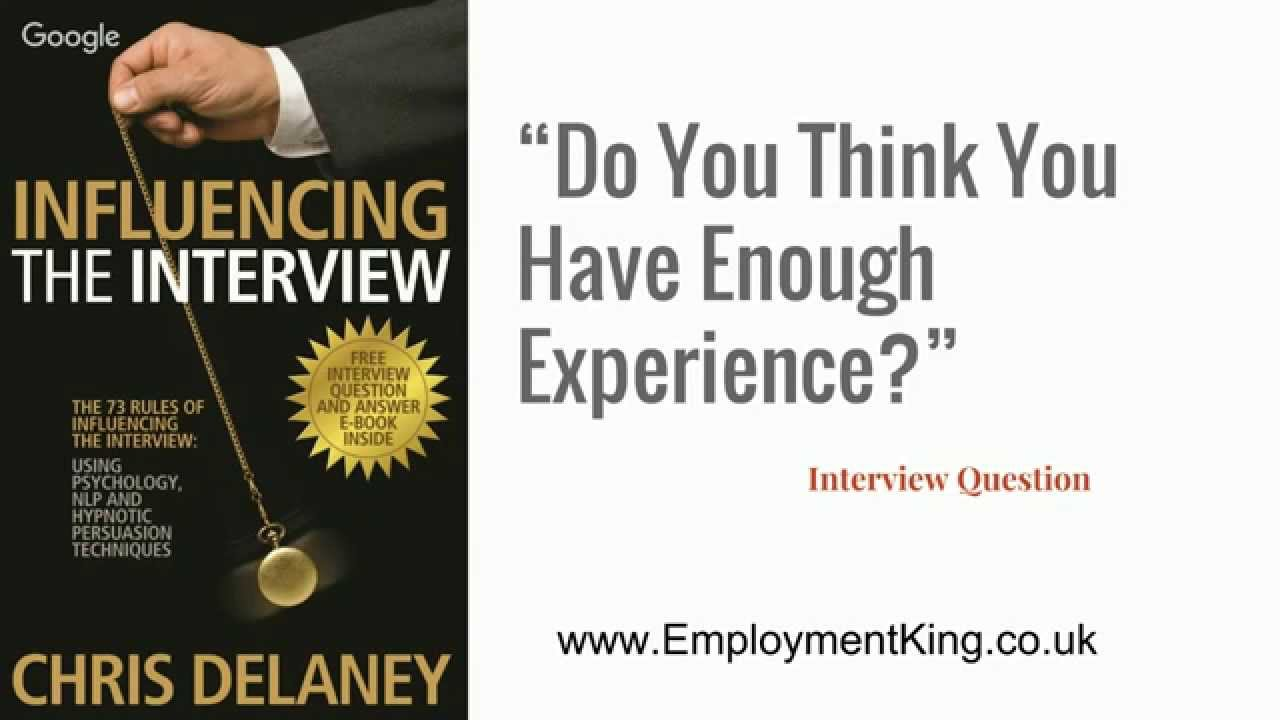 interview question and answer do you think you have enough interview question and answer do you think you have enough experience for this role