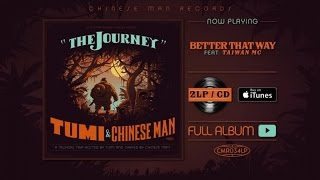 Tumi, Chinese Man Ft. Taiwan MC - Better That Way