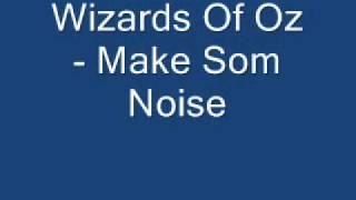 Wizards Of Oz - Make Some Noise