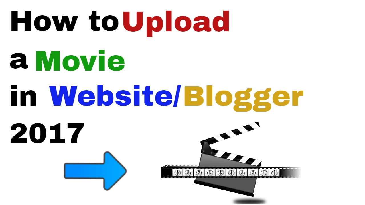 how to upload a movie in websiteblogger 2017 youtube