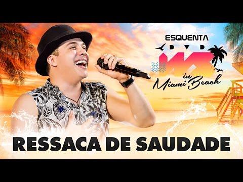 Wesley Safadão – Ressaca de Saudade [EP Esquenta DVD WS In Miami Beach]