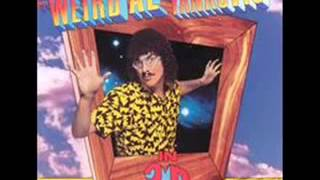 Weird Al Yankovic - Buy Me a C...