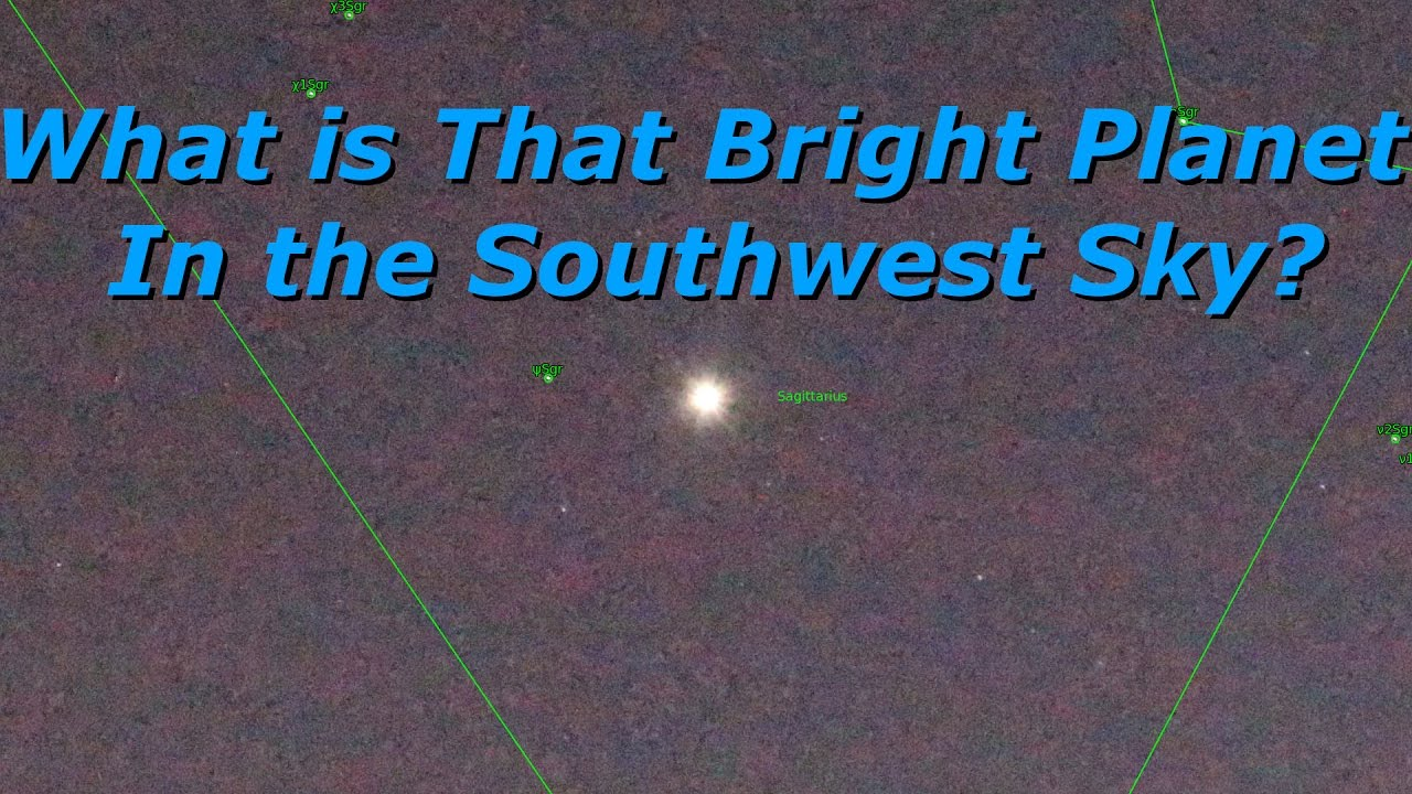 What is that Bright Planet in the Southwest Sky  YouTube