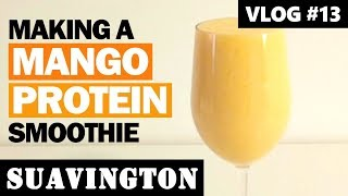Making a Mango Protein Smoothie - Vlog #13