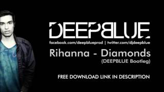 Rihanna - Diamonds (Deepblue Bootleg) | Free Download
