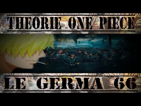 THEORIE ONE PIECE #5 - Le Germa 66 [CH815]