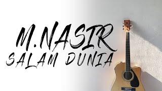 M.Nasir - Salam Dunia ( Karaoke | Akustik | Lirik )