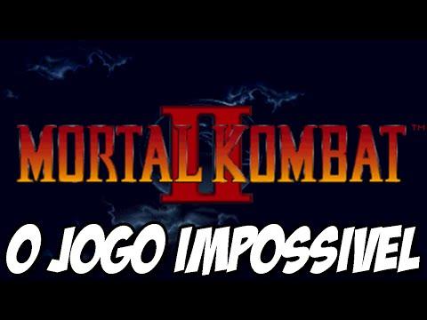 Mortal Kombat 2 - O JOGO IMPOSSÍVEL