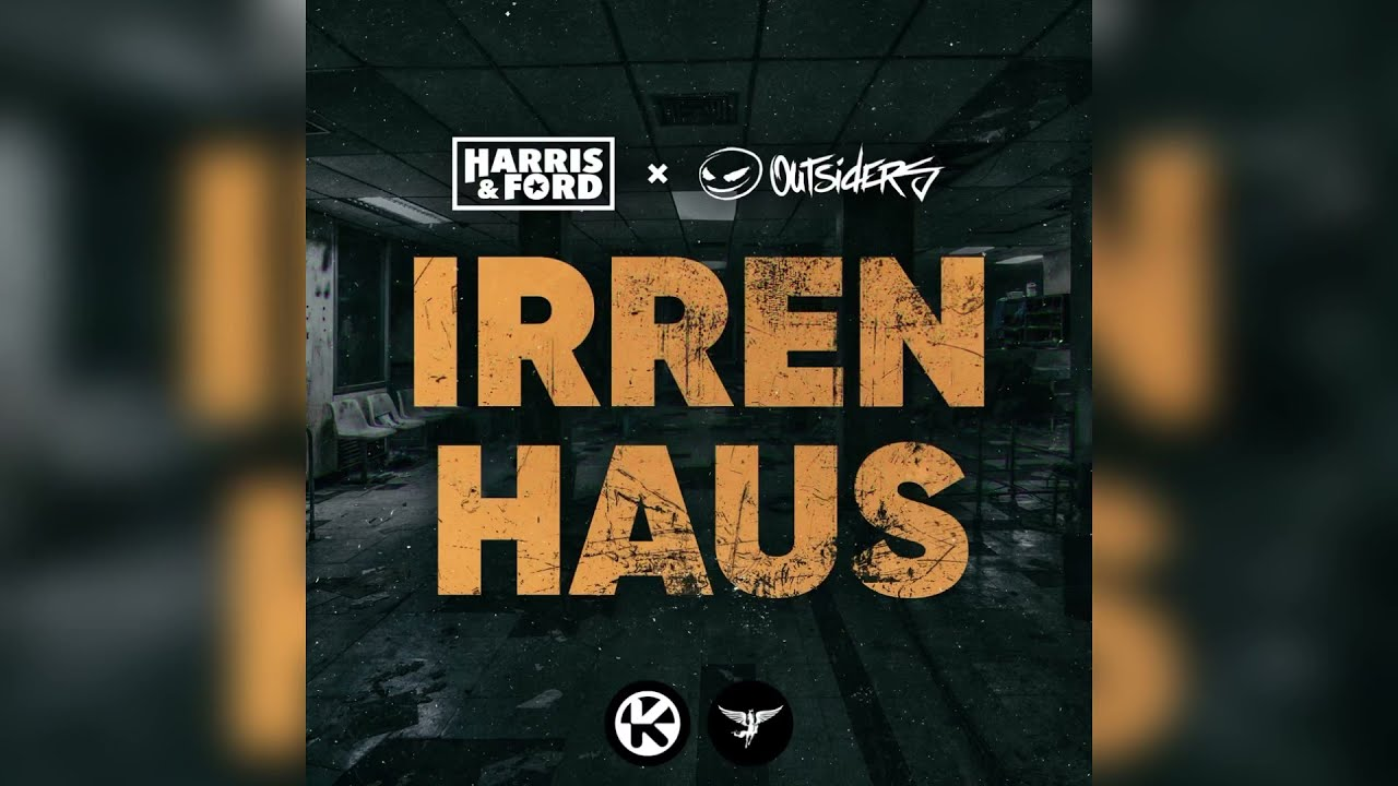 Harris & Ford x Outsiders - Irrenhaus (Official Audio)