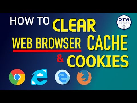 How to clear a Web browser's Cache and Cookies