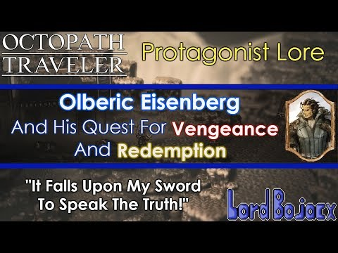 Octopath Traveler Lore  Olberic Eisenberg, The Unbending Blade