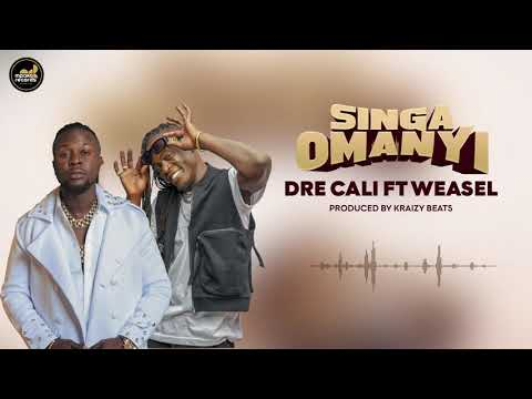 Singa Omanyi - Dre Cali ft Weasel Manizo ( Latest Ugandan Music 2021)