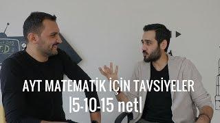 AYT Matematik İçin Tavsiyeler |5-10-15 net|
