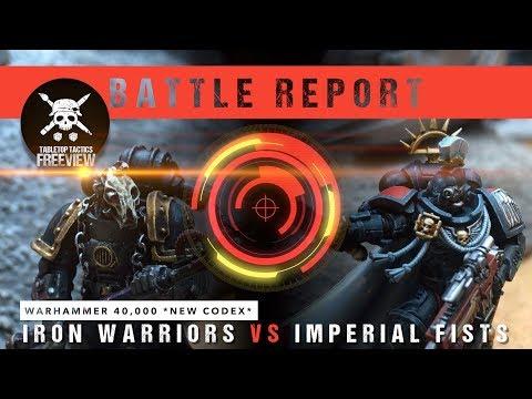 Warhammer 40,000 Battle Report: *NEW CODEX* Iron Warriors vs Imperial Fists 2000pts