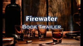 Firewater: A Brothers In Justice Novel Book Trailer