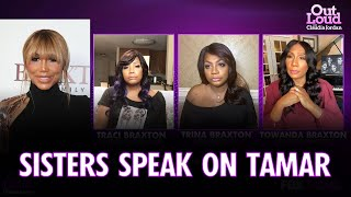 The Braxton Sisters Speak on Tamar | Out Loud with Claudia Jordan