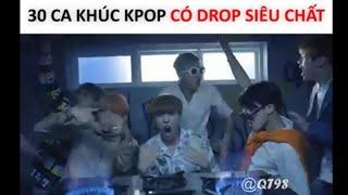 Những Ca Khúc K-POP Có DROP Siêu Chất | Best DROP K-Pop