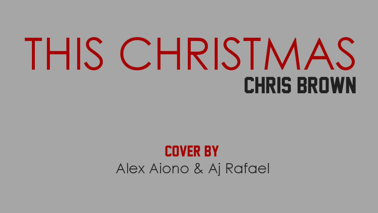 Alex Aiono & AJ Rafael - This Christmas (Chris Brown Cover) LYRICS ...