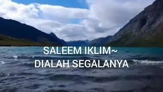 SALEEM IKLIM~ DIALAH SEGALANYA(lirik)
