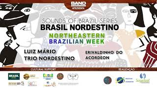 Sounds of Brazil Series - Brasil Nordestino - Northeastern - Brazilian Week