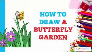 How to Draw a Butterfly Garden in a Few Easy Steps: Drawing Tutorial for Kids and Beginners