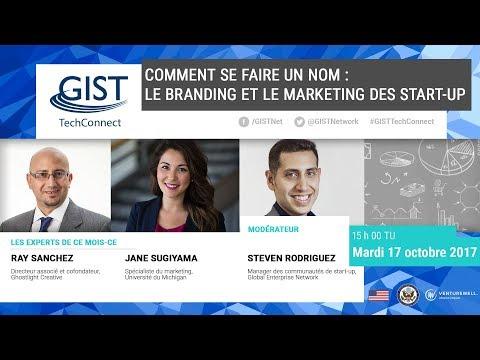 GIST TechConnect: Comment se faire un nom: le branding et le marketing des start-up