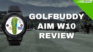 GOLFBUDDY AIM W10 GPS WATCH REVIEW #GOLFBUDDYAIMW10