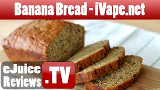 Banana Nut Bread By Ivape.net - Ejuice Review
