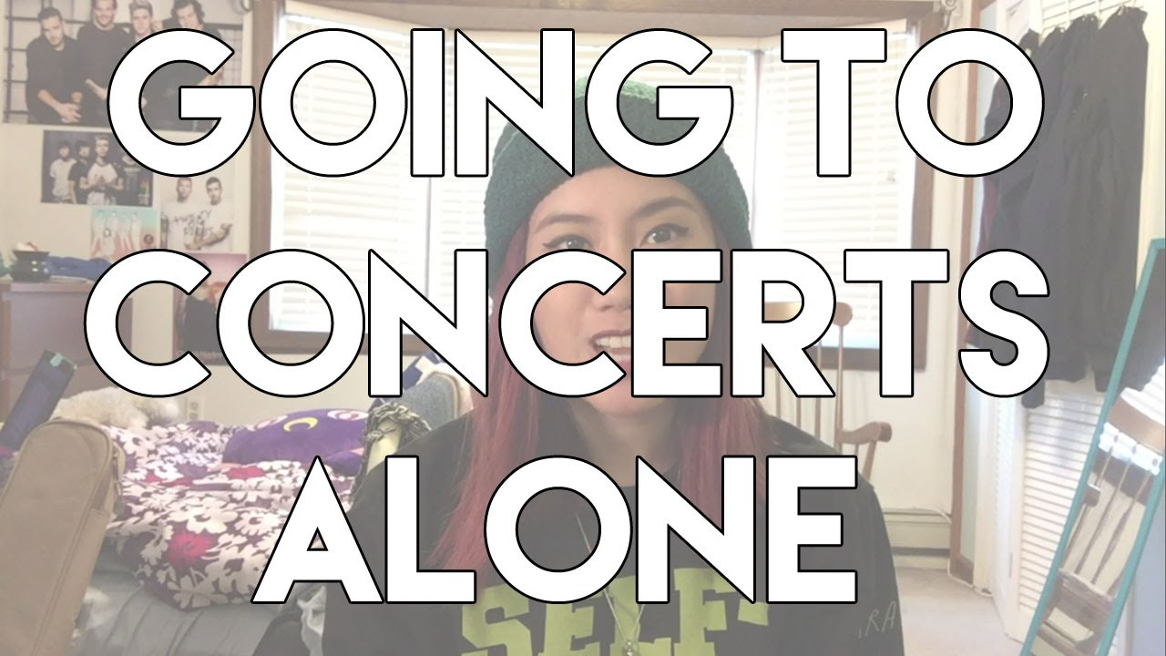 How To Go To Concerts Alone - YouTube