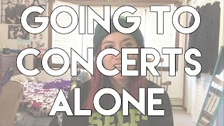 How To Go To Concerts Alone