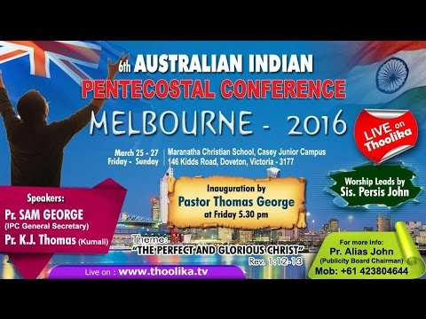 6th Australian Indian Pentecostal Conference - Melbourne 2016 // Day 1 Part 1